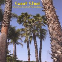 Sweet Steel - Steel Drum Sounds of the Caribbean